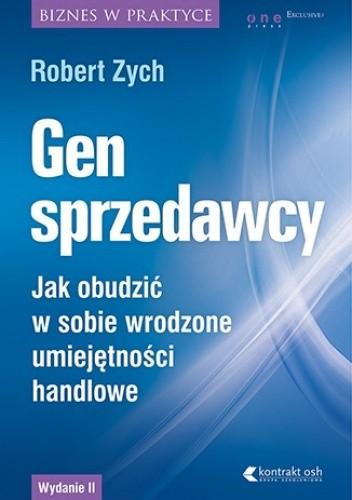 Okładka książki Gen sprzedawcy. Jak obudzić w sobie wrodzone umiejętności handlowe