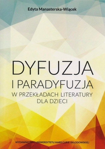 Okładka książki Dyfuzja i paradyfuzja w przekładach literatury dla dzieci