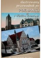 Ilustrowany przewodnik po Poznaniu i Wielkim Księstwie Poznańskim z 1909 roku