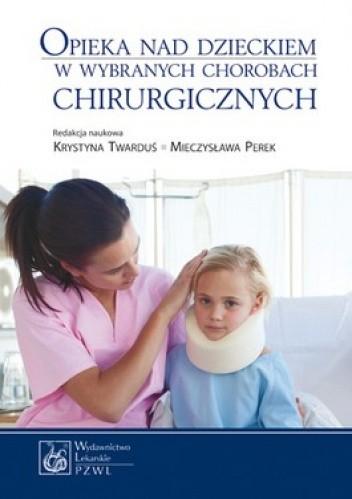 Okładka książki Opieka nad dzieckiem w wybranych chorobach chirurgicznych