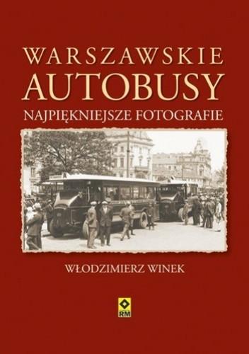 Okładka książki Warszawskie autobusy. Najpiękniejsze fotografie