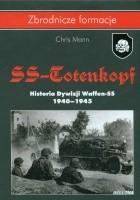 SS-Totenkopf. Historia Dywizji Waffen-SS. 1940-1945