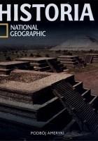 Historia National Geographic. Podbój Ameryki