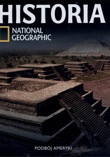 Okładka książki Historia National Geographic. Podbój Ameryki