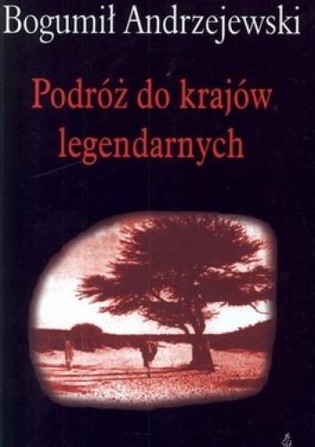 Okładka książki Podróż do krajów legendarnych