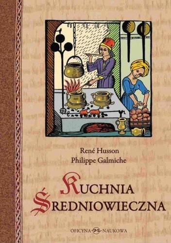 Okładka książki Kuchnia średniowieczna. 125 przepisów