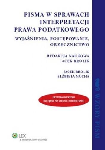 Okładka książki Pisma w sprawach interpretacji prawa podatkowego. Wyjaśnienia, postępowanie, orzecznictwo