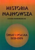 Historia najnowsza. Świat i Polska 1939-1999