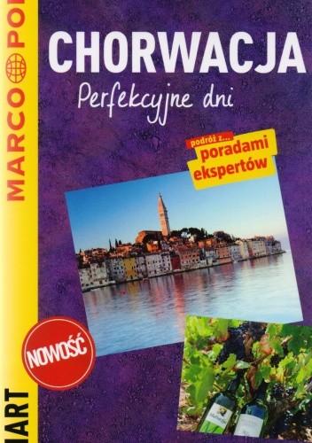 Okładka książki Chorwacja. Perfekcyjne dni - przewodnik Marco Polo