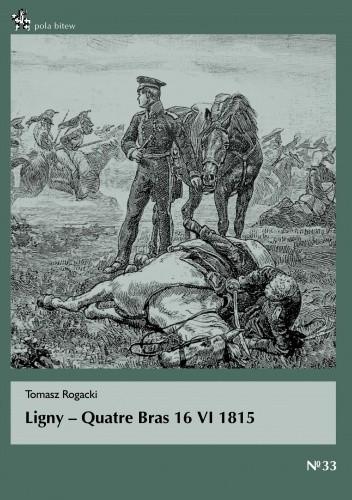 Okładka książki Ligny - Quatre Bras 16 VI 1815