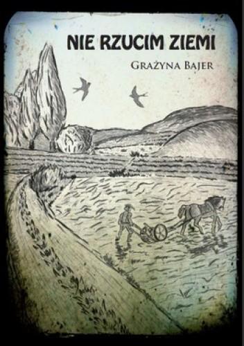 Okładka książki Nie rzucim ziemi