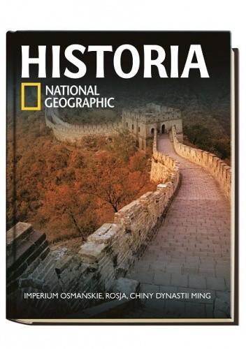 Okładka książki Historia National Geographic. Imperium Osmańskie, Rosja, Chiny dynastii Ming