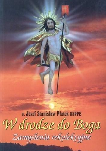 Okładka książki W drodze do Boga. Zamyślenia rekolekcyjne