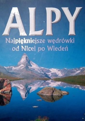 Okładka książki Alpy. Najpiękniejsze wędrówki od Nicei po Wiedeń