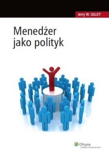 Okładka książki Menedżer jako polityk