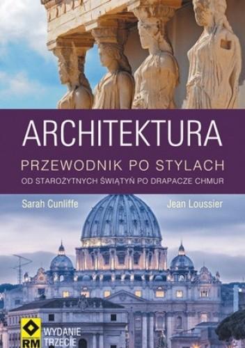 Okładka książki Architektura. Przewodnik po stylach od starożytnych świątyń po drapacze chmur