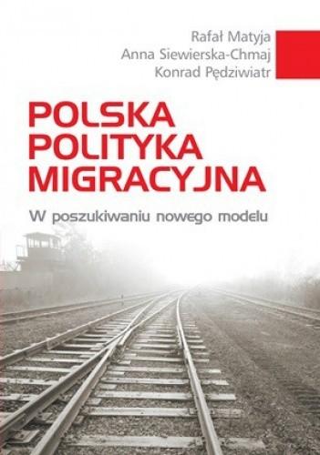 Okładka książki Polska polityka migracyjna. W poszukiwaniu nowego modelu