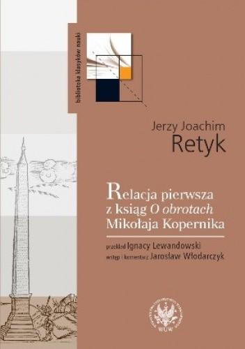Okładka książki Relacja pierwsza z ksiąg O obrotach Mikołaja Kopernika
