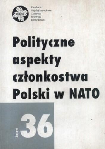 Okładka książki Polityczne aspekty członkostwa Polski w NATO. Zeszyt 36