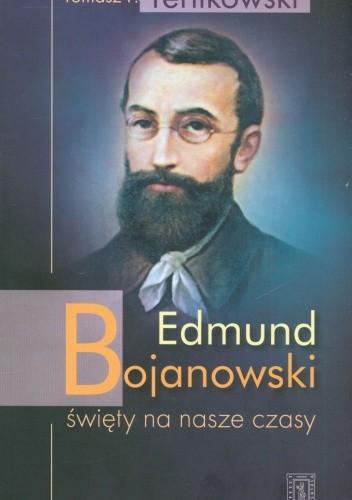 Okładka książki Edmund Bojanowski-święty na nasze czasy