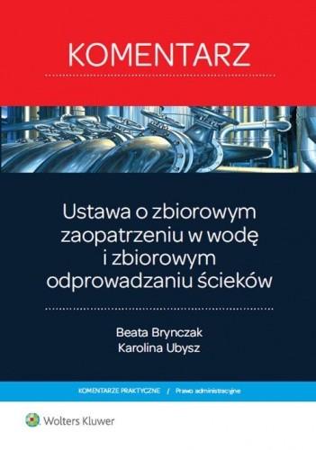 Okładka książki Ustawa o zbiorowym zaopatrzeniu w wodę i zbiorowym odprowadzaniu ścieków