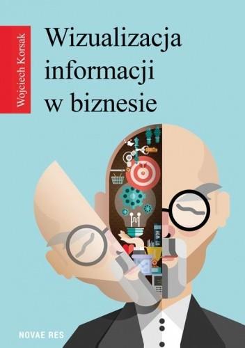 Okładka książki Wizualizacja informacji w biznesie
