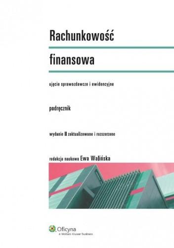 Okładka książki Rachunkowość finansowa. Podręcznik. Ujęcie sprawozdawcze i ewidencyjne