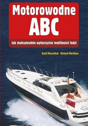 Okładka książki Motorowodne ABC. Jak maksymalnie wykorzystać możliwość łodzi
