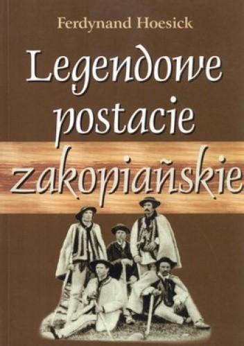 Okładka książki Legendowe postacie zakopiańskie. Chałubiński, ks. Stolarczyk, Sabała