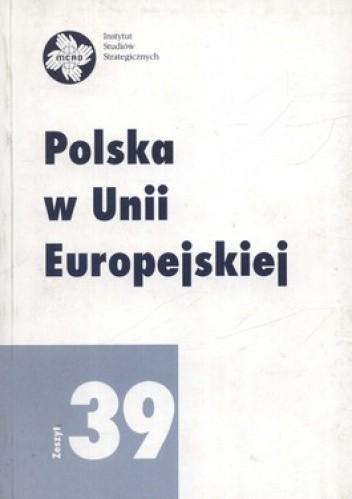 Okładka książki Polska w Unii Europejskiej. Zeszyt 39