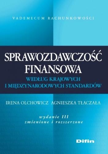 Okładka książki Sprawozdawczość finansowa według krajowych i międzynarodowych standardów. Wydanie 3