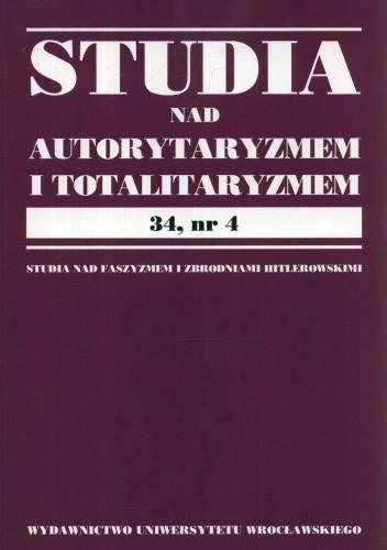 Okładka książki Studia nad autorytaryzmem i totalitaryzmem 34, nr.4