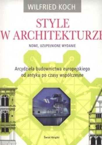 Okładka książki Style w architekturze. Arcydzieła budownictwa europejskiego od antyku po czasy współczesne
