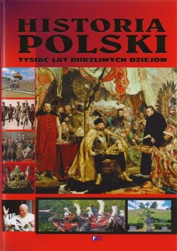 Okładka książki Historia Polski. Tysiąc lat burzliwych dziejów