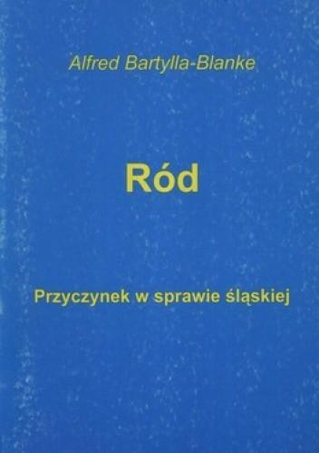 Okładka książki Ród. Przyczynek w sprawie śląskiej
