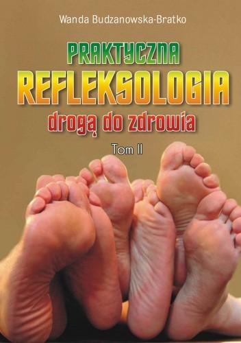 Okładka książki Praktyczna refleksologia drogą do zdrowia. Tom II