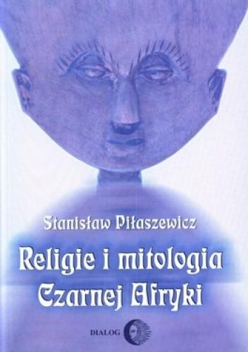Okładka książki Religie i mitologia Czarnej Afryki