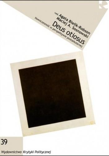 Okładka książki Deus otiosus. Nowoczesność w perspektywie postsekularnej