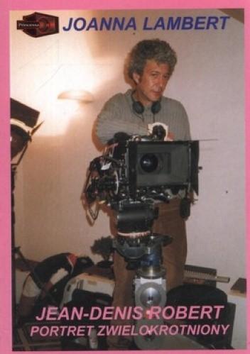 Okładka książki Jean-Denis Robert. Portret zwielokrotniony