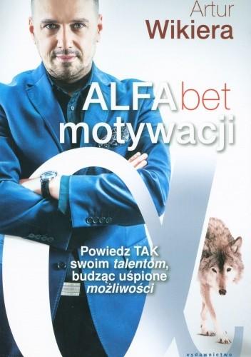 Okładka książki ALFAbet motywacji. Powiedz tak swoim talentom, budząc uśpione możliwości