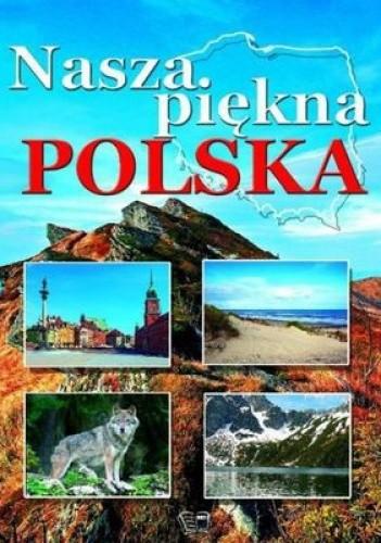 Okładka książki Nasza piękna Polska