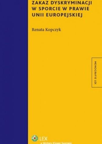 Okładka książki Zakaz dyskryminacji w sporcie w prawie Unii Europejskiej