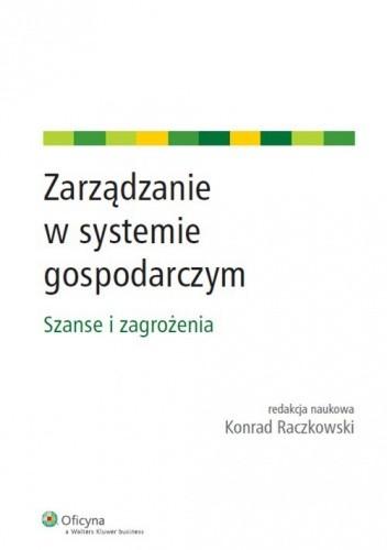 Okładka książki Zarządzanie w systemie gospodarczym. Szanse i zagrożenia