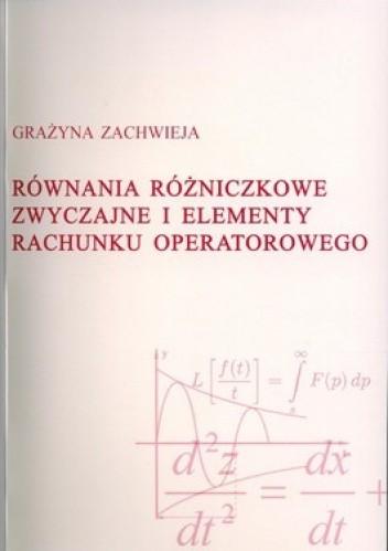 Okładka książki Równania różniczkowe zwyczajne i elementy rachunku operatorowego