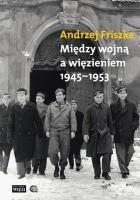 Między wojną a więzieniem 1945-1953. Młoda inteligencja katolicka