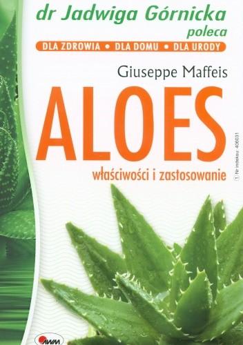 Okładka książki Aloes. Właściowości i zastosowanie