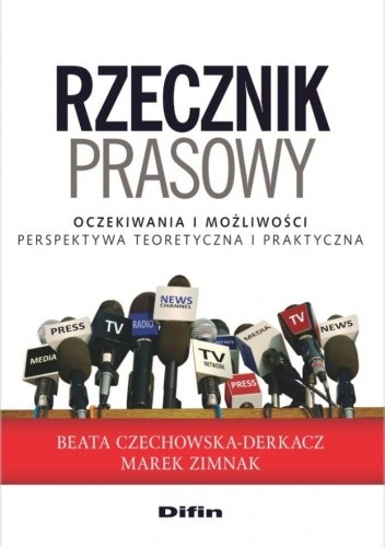 Okładka książki Rzecznik prasowy. Oczekiwania i możliwości. Perspektywa teoretyczna i praktyczna