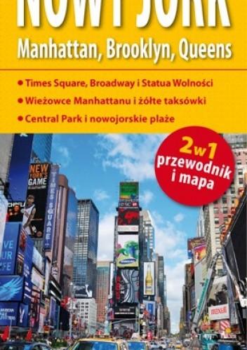 Okładka książki Nowy Jork. Manhattan, Brooklyn, Queens 2 w 1. Przewodnik i mapa. 1:15 000. ExpressMap
