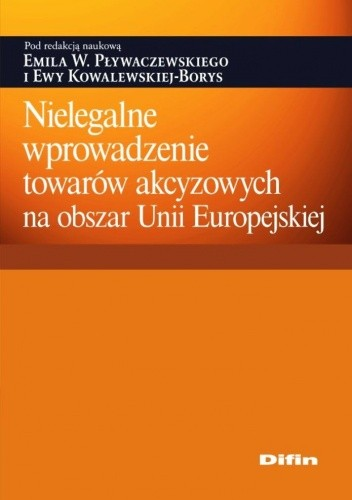 Okładka książki Nielegalne wprowadzenie towarów akcyzowych na obszar Unii Europejskiej