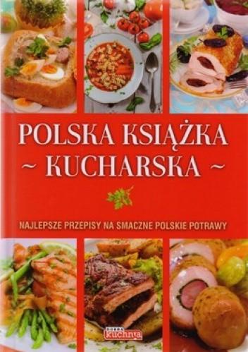 Polska Książka Kucharska Najlepsze Przepisy Na Smaczne